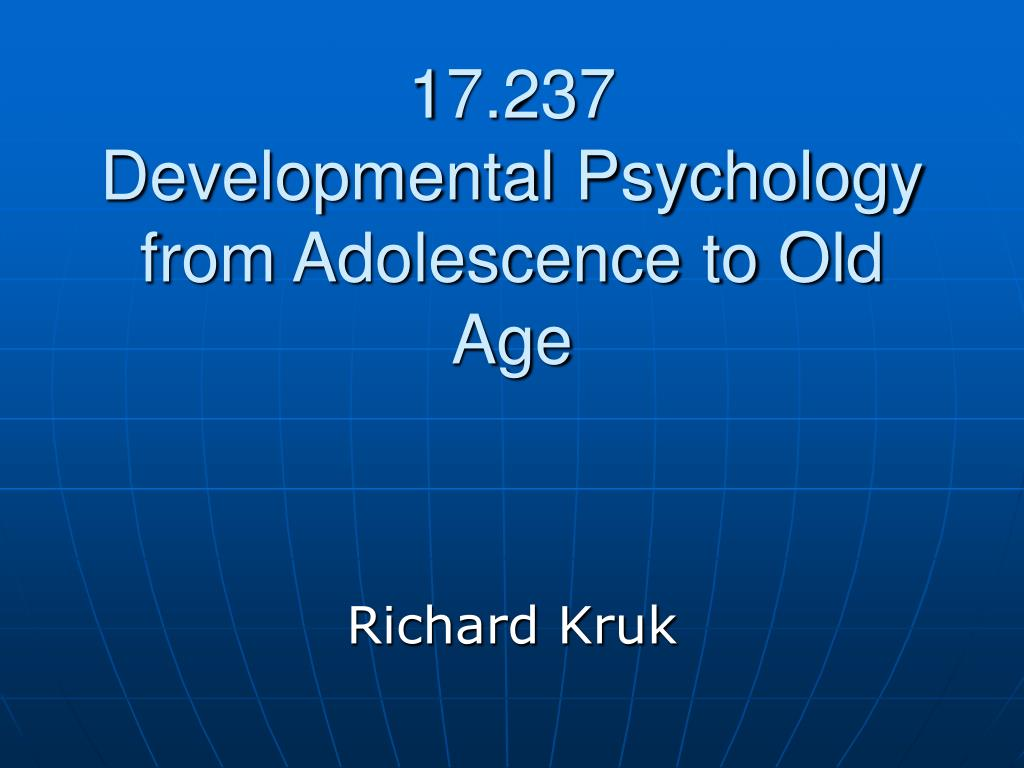 17 237 developmental psychology from adolescence to old age l.