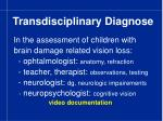 transdisciplinary diagnose