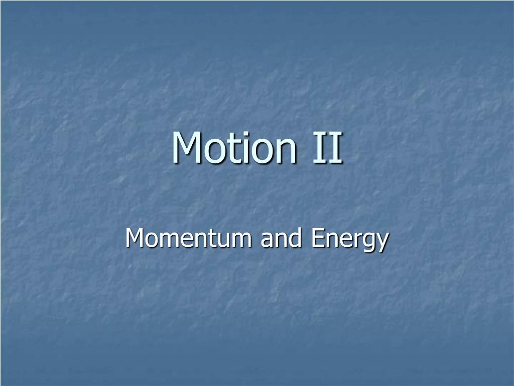 motion ii l.