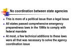 no coordination between state agencies