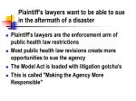 plaintiff s lawyers want to be able to sue in the aftermath of a disaster