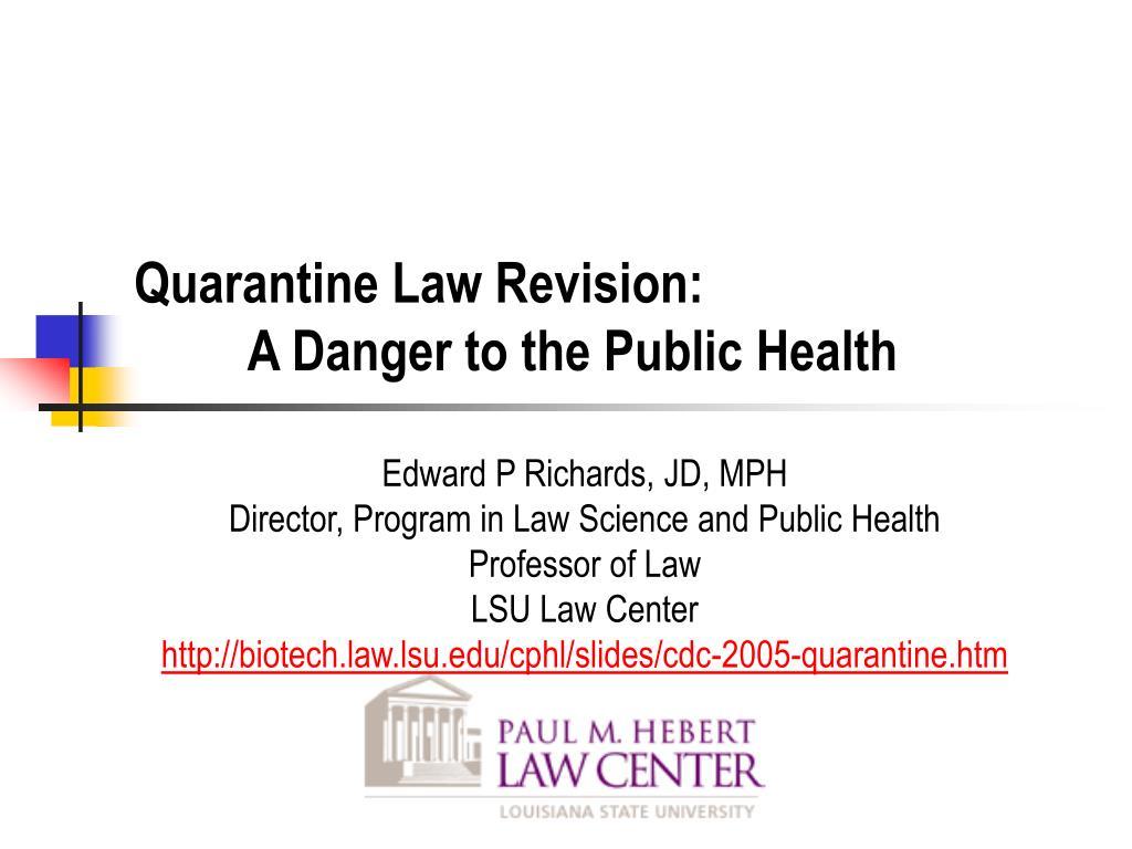 quarantine law revision a danger to the public health l.
