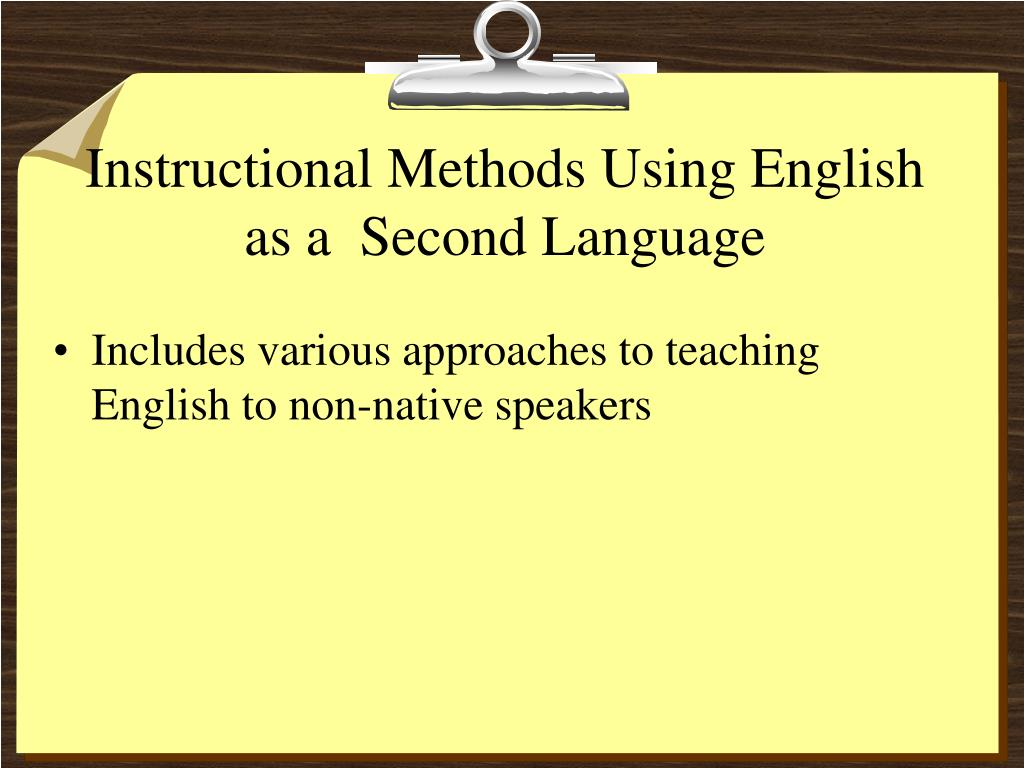 Instructional Methods Using English as a  Second Language
