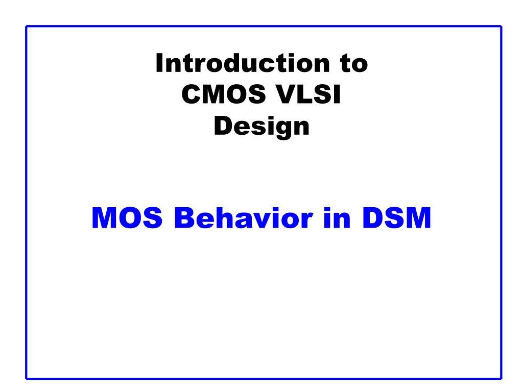 introduction to cmos vlsi design mos behavior in dsm l.