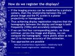 how do we register the displays
