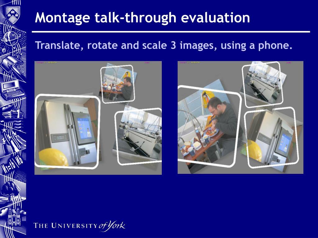 Montage talk-through evaluation