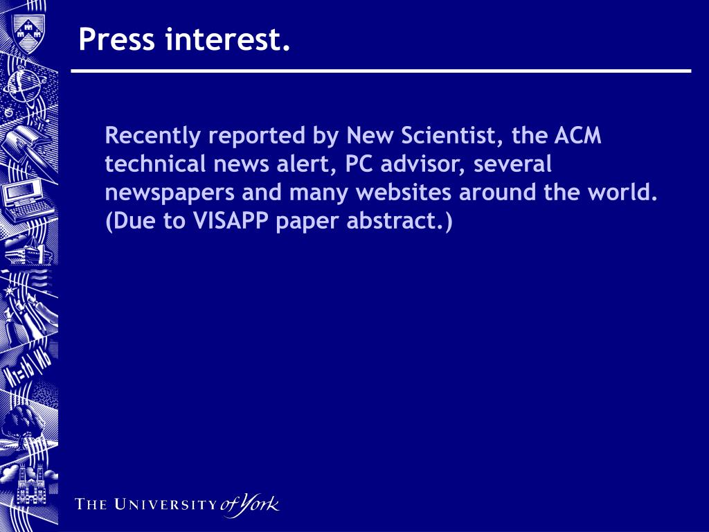 Press interest.