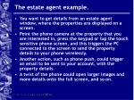 the estate agent example