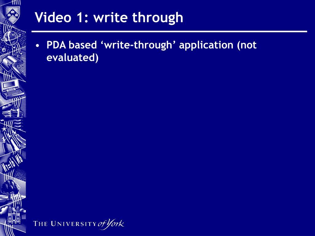 Video 1: write through