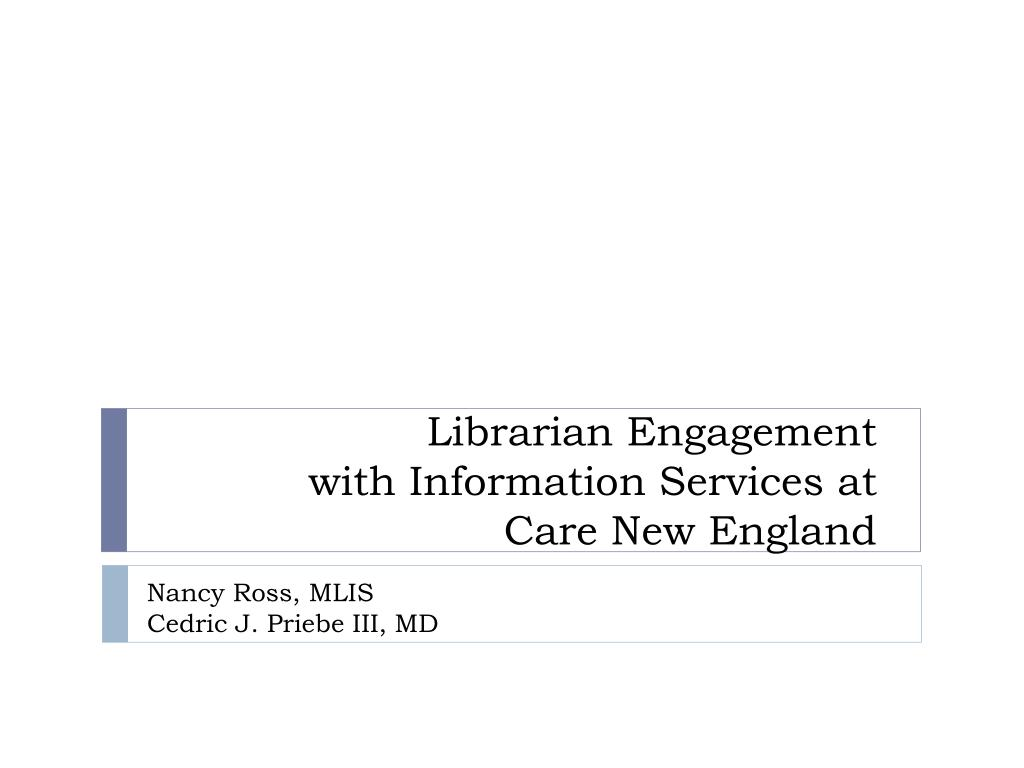 librarian engagement with information services at care new england l.