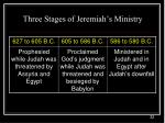 three stages of jeremiah s ministry