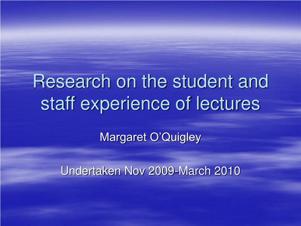 research on the student and staff experience of lectures l.