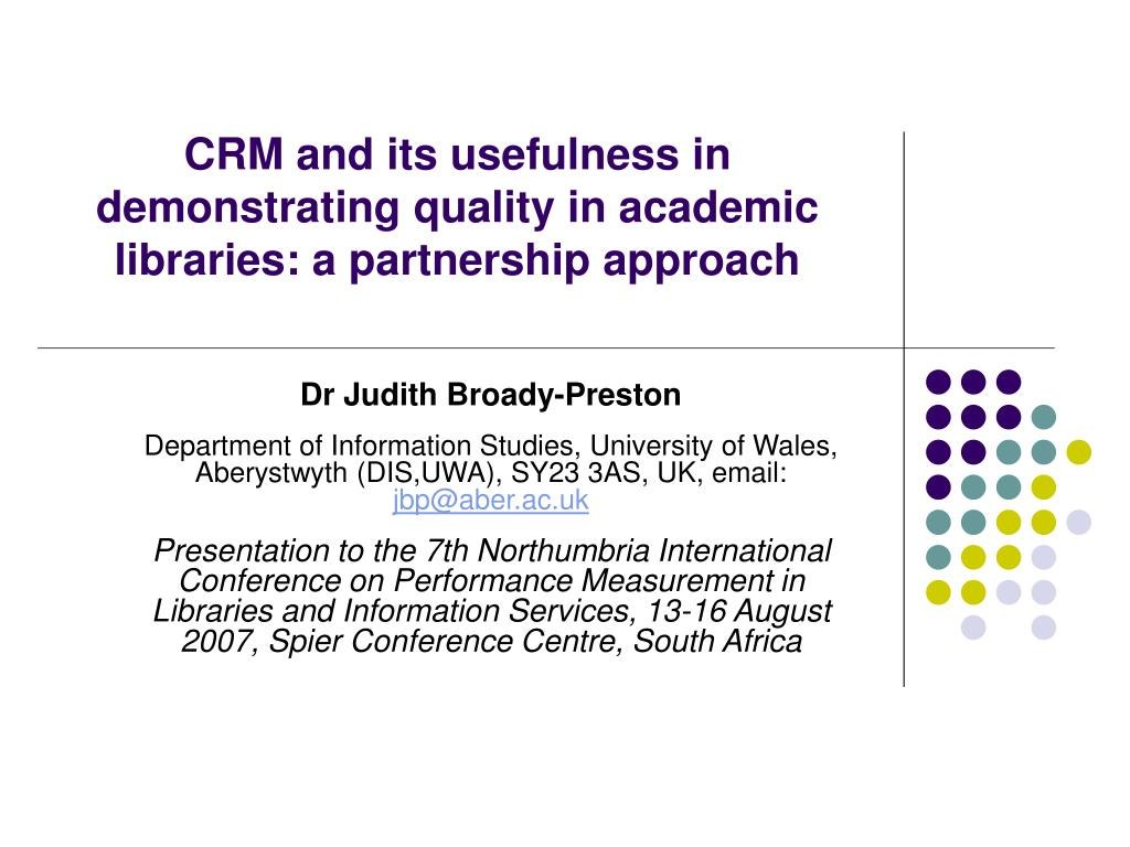 crm and its usefulness in demonstrating quality in academic libraries a partnership approach l.