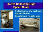active collecting high speed gears