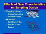 effects of gear characteristics on sampling design