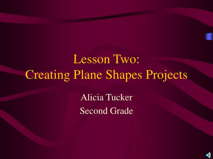 Lesson two creating plane shapes projects