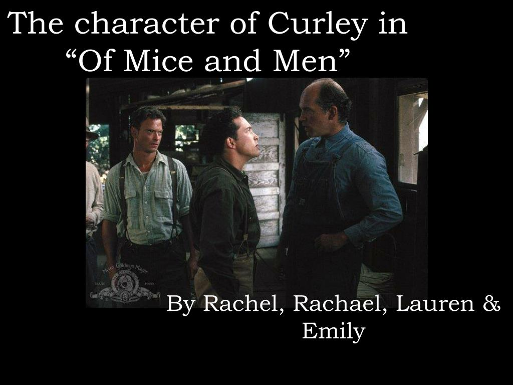the character of curley in of mice and men l.