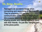 ok relax breathe