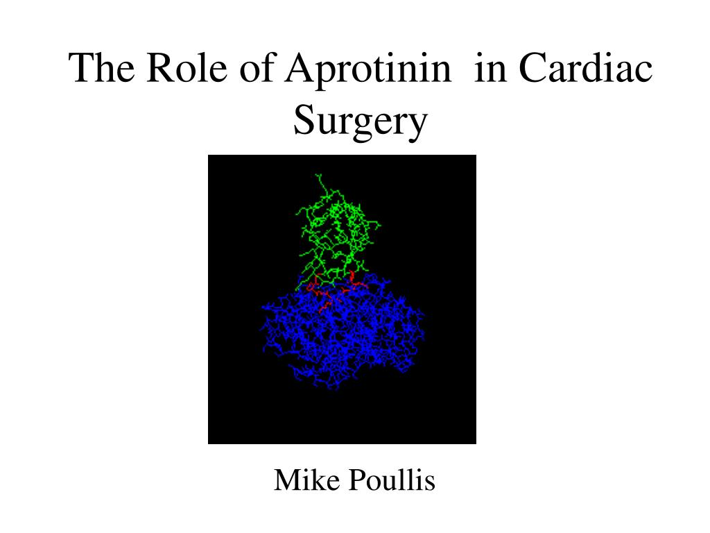 the role of aprotinin in cardiac surgery l.