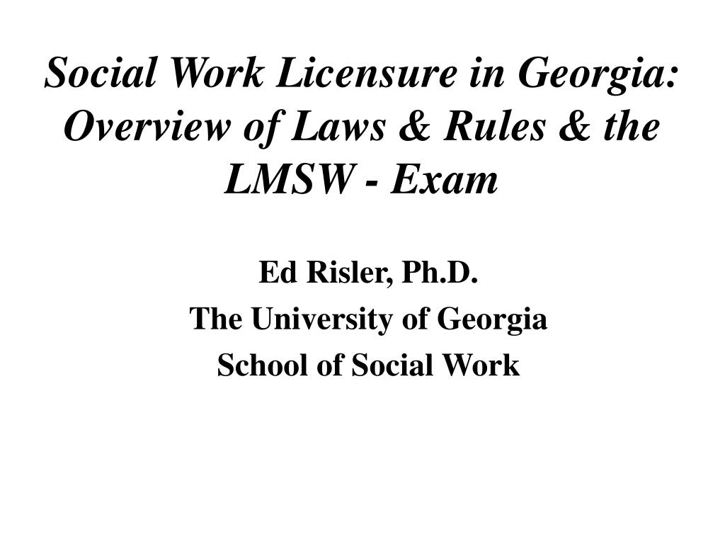 social work licensure in georgia overview of laws rules the lmsw exam l.