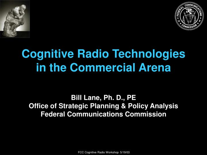 cognitive radio technologies in the commercial arena n.