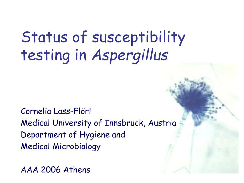 status of susceptibility testing in aspergillus l.