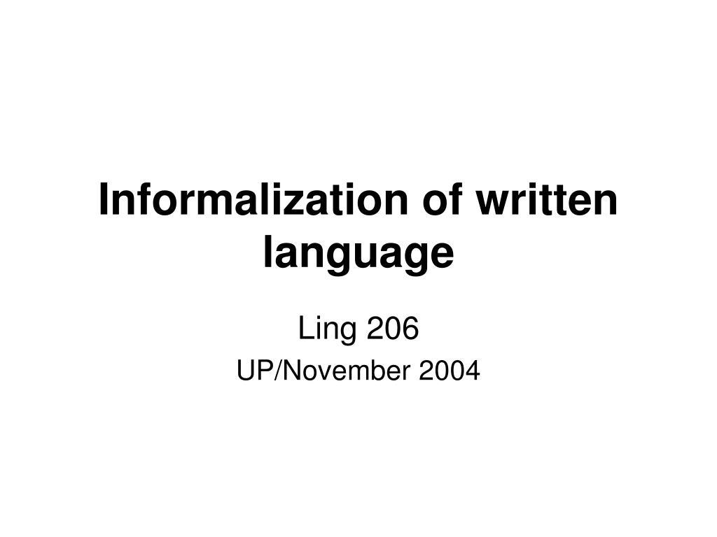 informalization of written language l.