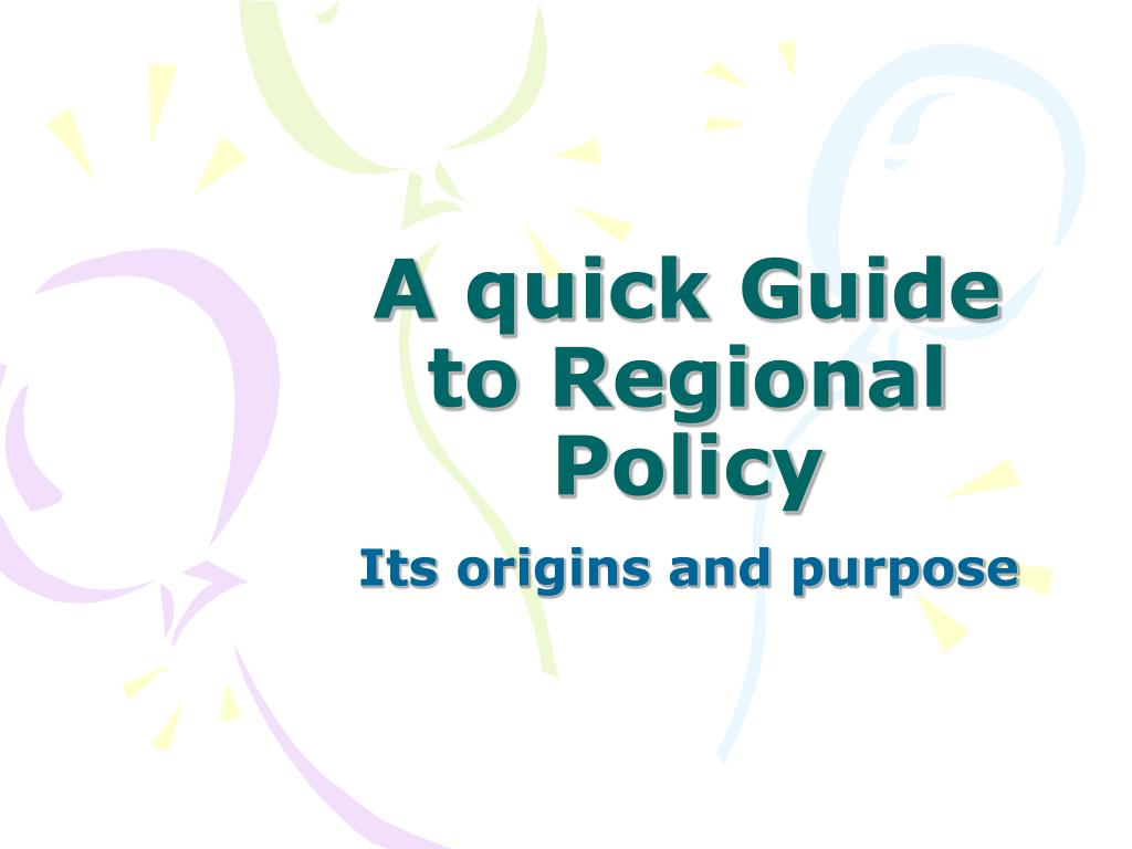 a quick guide to regional policy l.