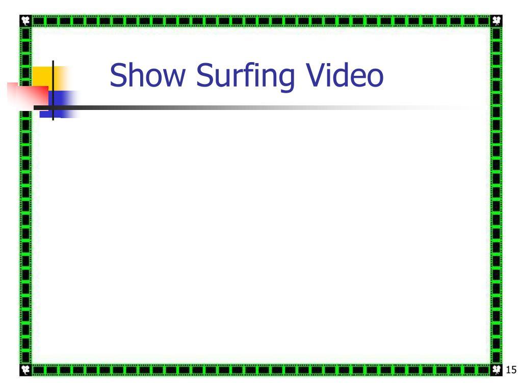 Show Surfing Video