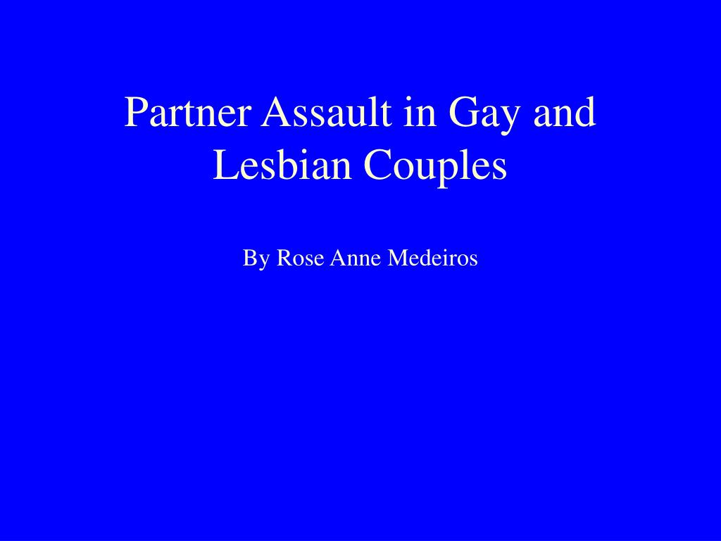 partner assault in gay and lesbian couples by rose anne medeiros l.