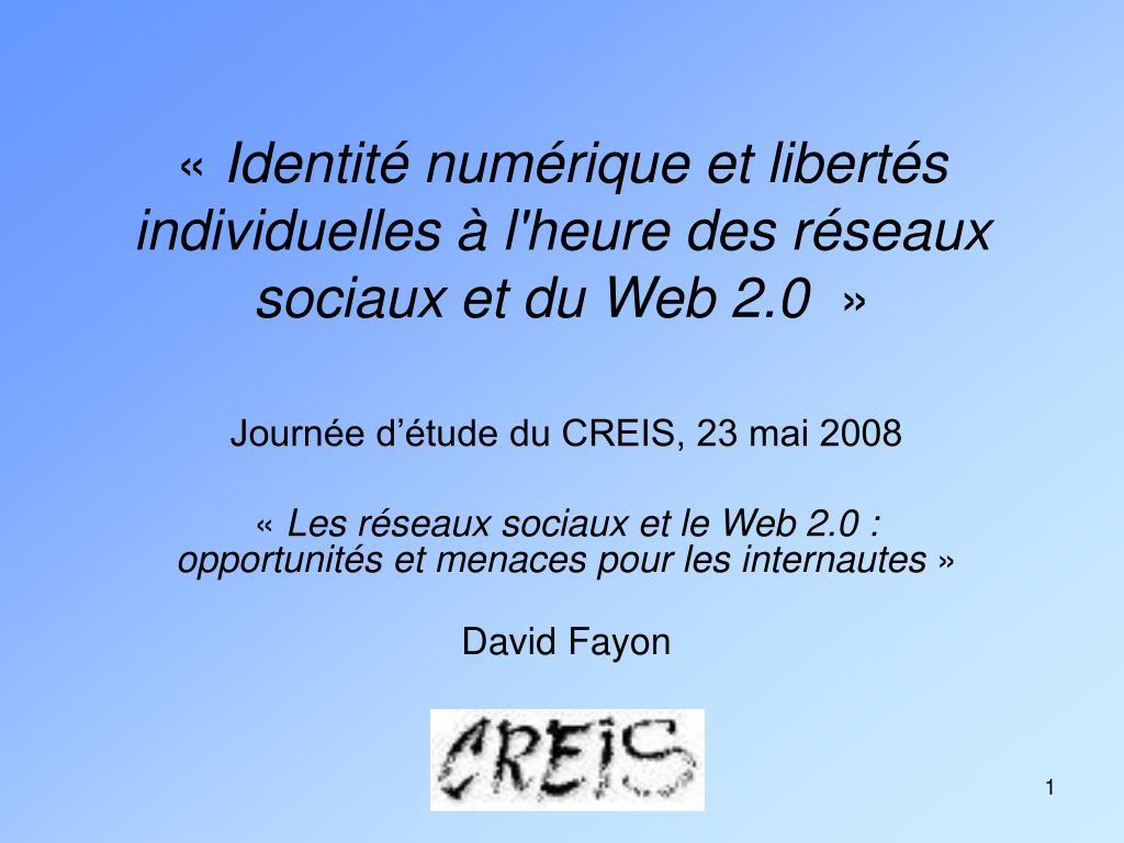 identit num rique et libert s individuelles l heure des r seaux sociaux et du web 2 0 l.