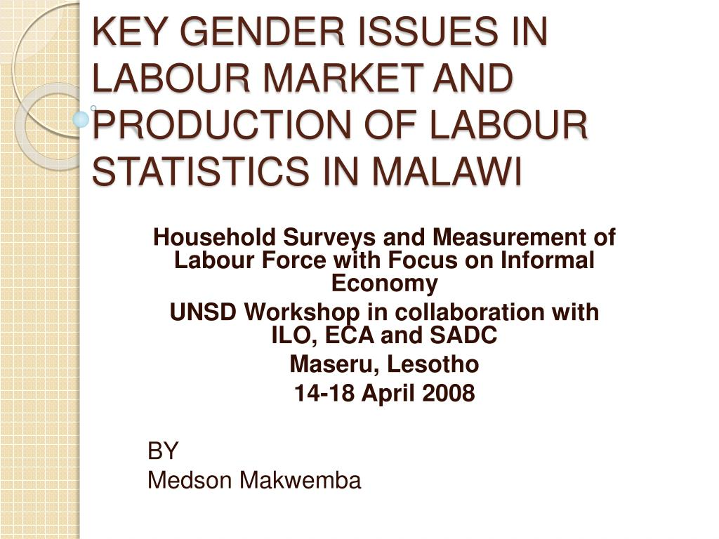 key gender issues in labour market and production of labour statistics in malawi l.