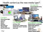 health content as the new media type
