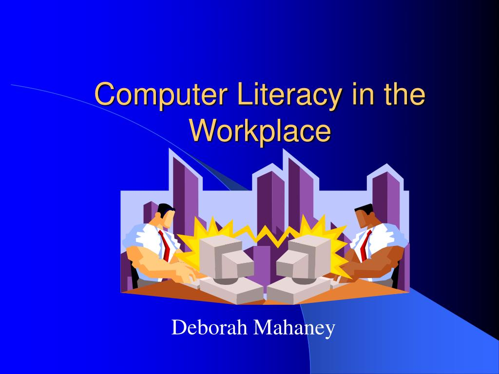 computer literacy in the workplace l.