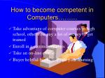 how to become competent in computers