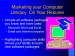 marketing your computer literacy on your resume