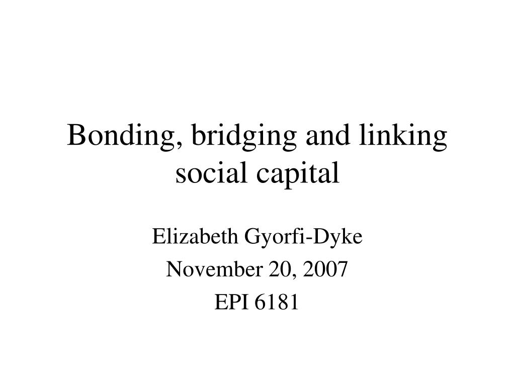 bonding bridging and linking social capital l.