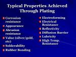 typical properties achieved through plating
