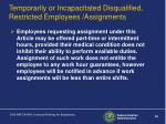 temporarily or incapacitated disqualified restricted employees assignments36