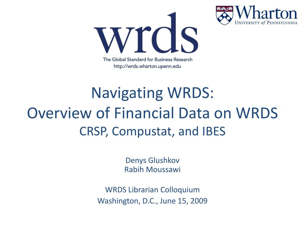 navigating wrds overview of financial data on wrds crsp compustat and ibes l.