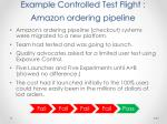 example controlled test flight amazon ordering pipeline