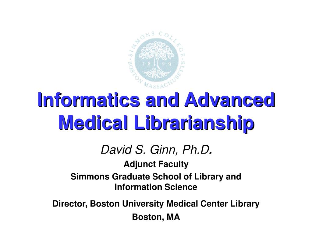 informatics and advanced medical librarianship l.