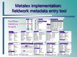 metalex implementation fieldwork metadata entry tool16