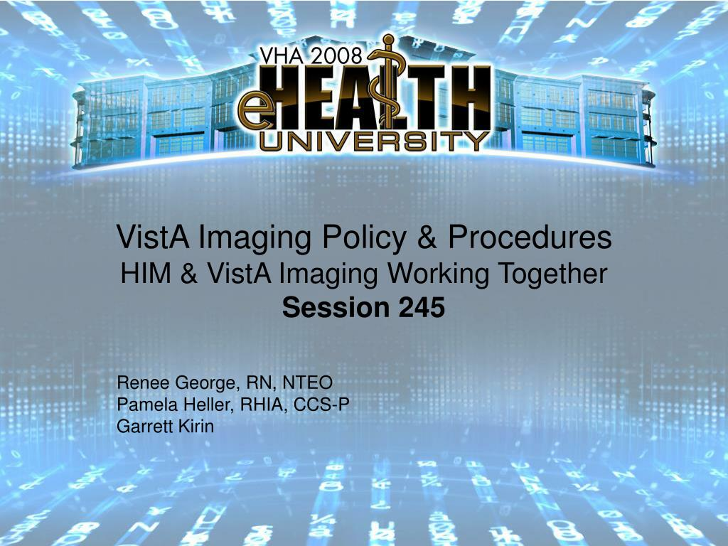 vista imaging policy procedures him vista imaging working together session 245 l.