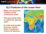 22 3 features of the ocean floor
