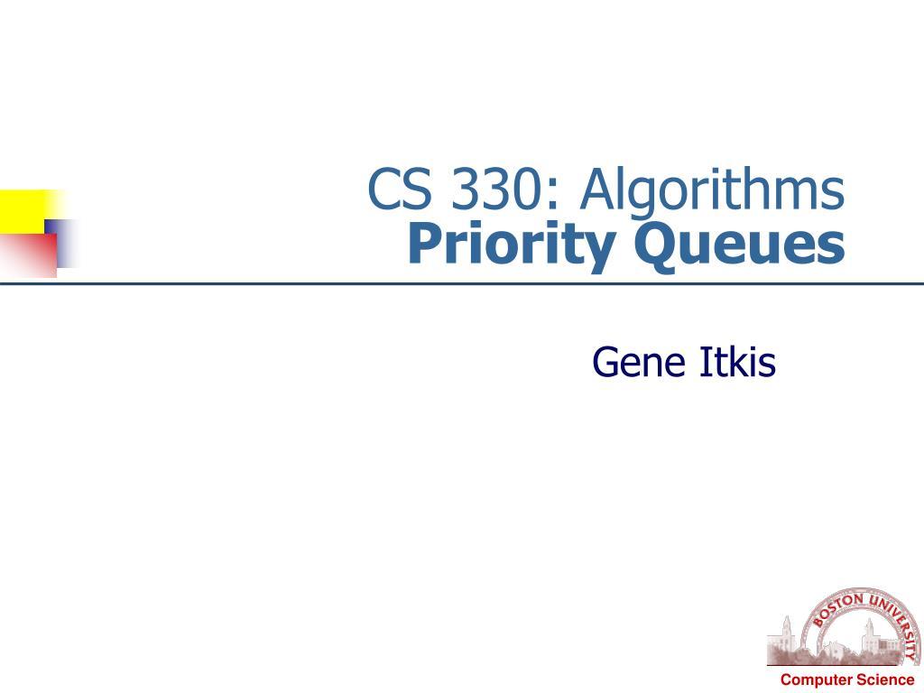 cs 330 algorithms priority queues l.