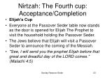 nirtzah the fourth cup acceptance completion