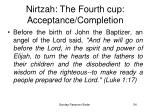 nirtzah the fourth cup acceptance completion54