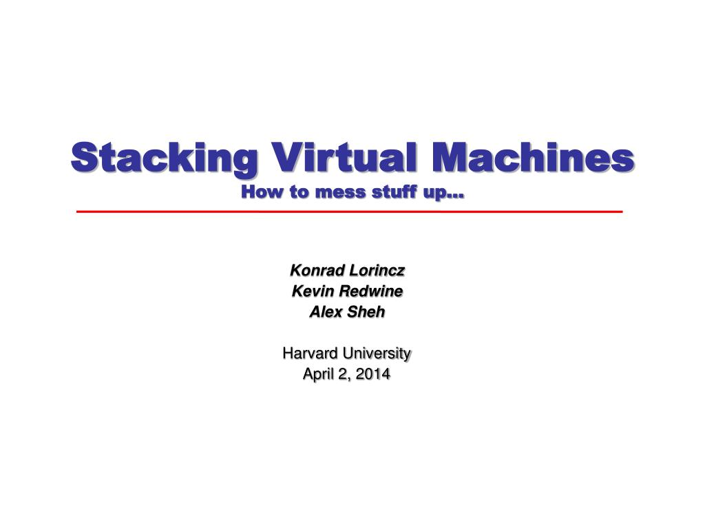 stacking virtual machines how to mess stuff up l.