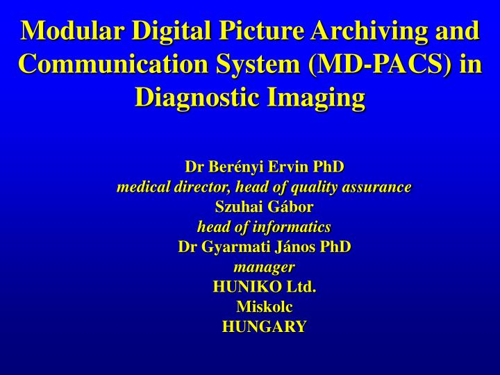 Modular d igital p icture a rchiving and communication s ystem md pacs in d iagnostic i maging